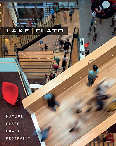 Compare Textbook Prices for Lake|Flato: Nature, Place, Craft & Restraint  ISBN 9781477321416 by Lake|Flato Architects