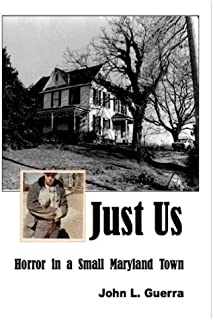 Just Us: Horror In a Small Maryland Town