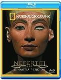 Nefertiti y la dinastía perdida [Blu-ray]