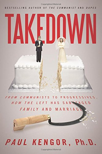 Image of Takedown: From Communists to Progressives, How the Left Has Sabotaged Family and Marriage
