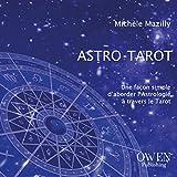 Astro-Tarot - Une façon simple d'aborder l'Astrologie à travers le tarot