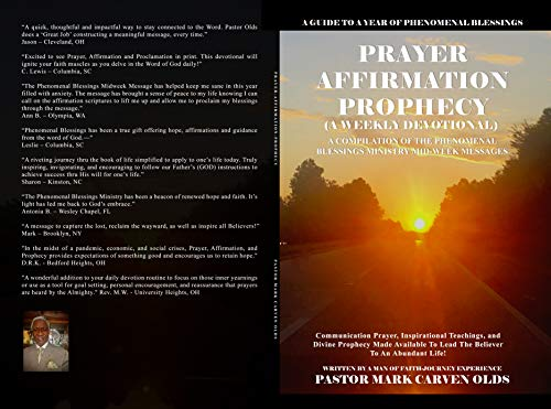 PRAYER AFFIRMATION PROPHECY A WEEKLE DEVOTIONA; : A COMPILATION OF THE PHENOMENAL BLESSINGS MINISTRY MID-WEEK MESSAGES (English Edition)
