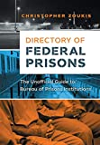 Image of Directory of Federal Prisons: The Unofficial Guide to Bureau of Prisons Institutions (Federal Prison Survival)