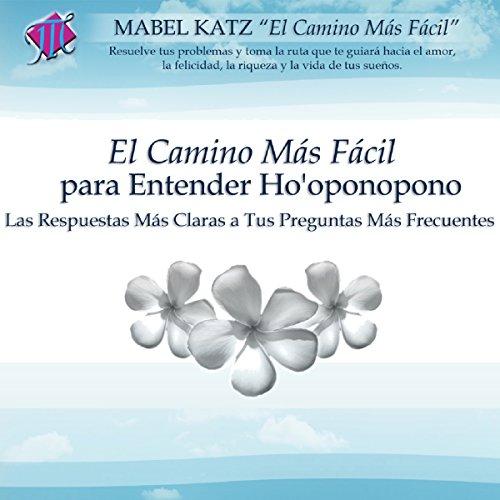 El Camino Más Fácil Para Entender Ho'oponopono [The Easiest Way to Understand Ho'oponopono] audiobook cover art