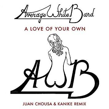 A Love Of Your Own (Juan Chousa & Kanike Remix)