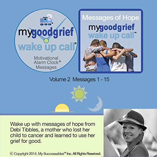 My Good Grief Wake UP Call (TM) Messages Volume 2 cover art