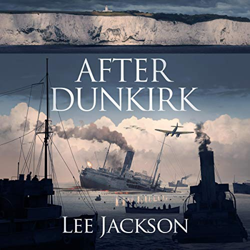 After Dunkirk Audiobook By Lee Jackson cover art