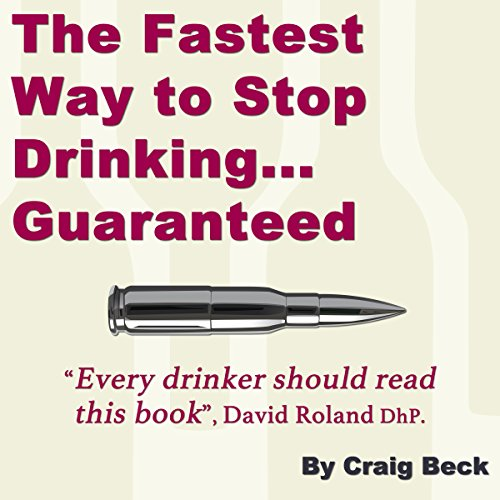 The Fastest Way to Stop Drinking... Guaranteed audiobook cover art