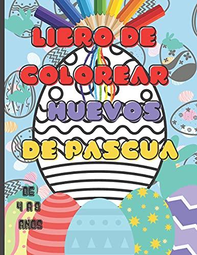 libro de colorear huevos de pascua: libro de colorear huevos de Pascua para niños de 4 a 8 años, mixto para colorear niña y niño