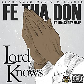 Lord Knows (feat. Hd & Shady Nate)