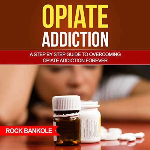 Opiate Addiction audiobook cover art