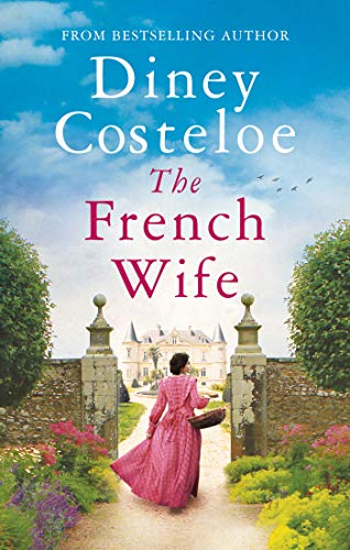 The French Wife by [Diney Costeloe]