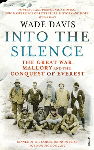 Into The Silence: The Great War, Mallory and the Conquest of Everest by [Wade Davis]