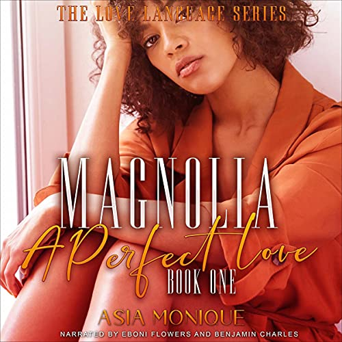 Magnolia: A Perfect Love (Flower Sisters, Book 1)