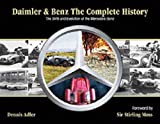 Daimler & Benz: The Complete History: The Birth and Evolution of the Mercedes-Benz by Dennis Adler (3-Aug-2006) Hardcover