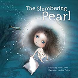 The Slumbering Pearl by [Tyler Oliver, Gita Treice]