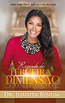 Praying From The Third Dimension: (Portuguese) (Portuguese Edition) by [Dr. Juanita Bynum]