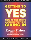 Getting to Yes - How to Negotiate Agreement without Giving in - Simon & Schuster Audio - 08/01/1996