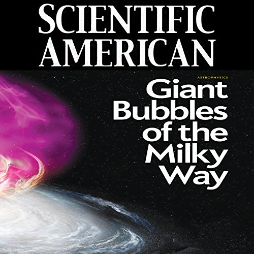 Scientific American: Giant Bubbles of the Milky Way audiobook cover art
