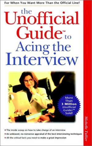 The Unofficial Guide to Acing the Interview (The unofficial guides)