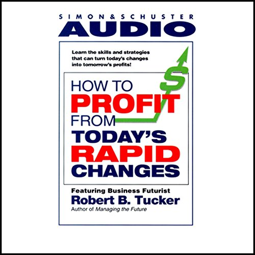 How to Profit from Today's Rapid Changes audiobook cover art