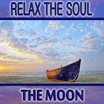 Relax the Soul, the Moon