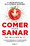 Comer para sanar / Eat to Beat Disease: The New Science of How Your Body Can Heal Itself (Spanish Edition)
