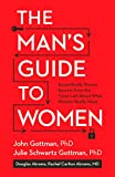 MANS GT WOMEN: Scientifically Proven Secrets from the Love Lab about What Women Really Want