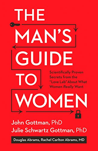 The Man's Guide to Women: Scientifically Proven Secrets from the Love Lab About What Women Really Wa