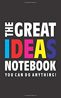 The Great Ideas Notebook (You can do anything!): (Black Edition) Fun notebook 96 ruled/lined pages (5x8 inches / 12.7x20.3...