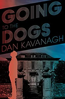 Going to the Dogs (Duffy Book 4) by [Dan Kavanagh]