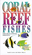 Coral Reef Fishes: Caribbean, Indian Ocean and Pacific Ocean Including the Red Sea - Revised Edition (Princeton Pocket Guides)