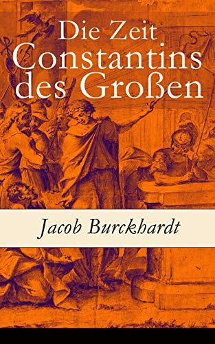 Couverture du livre Die Zeit Constantins des Großen (German Edition)