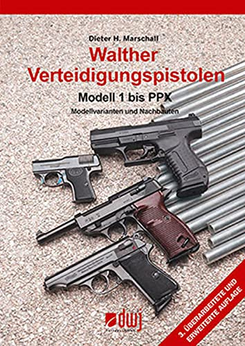 Walther Verteidigungspistolen Modell 1 bis 99: Modellvarianten und Nachbauten
