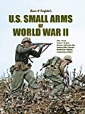 U.S. Small Arms of World War II