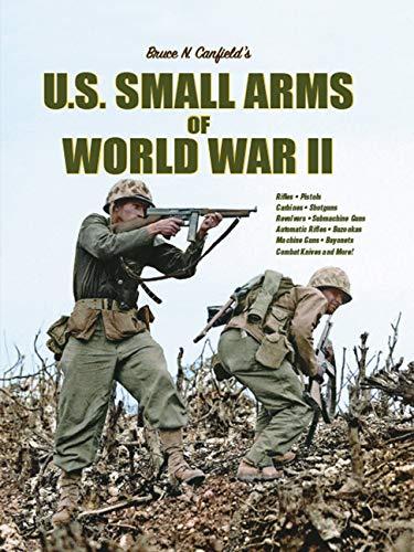 U.S. Small Arms of World War II