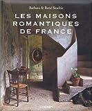 Les Maisons romantiques de France/Country Houses of France/Landhäuser in Frankreich