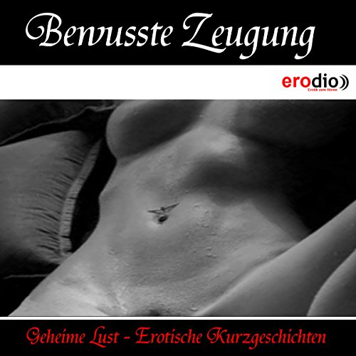 Bewusste Zeugung (Geheime Lust - Erotische Kurzgeschichten) Titelbild