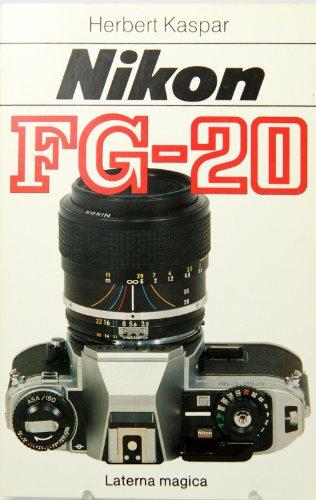 Nikon FG-20. Technik - Praxis - Bildideen
