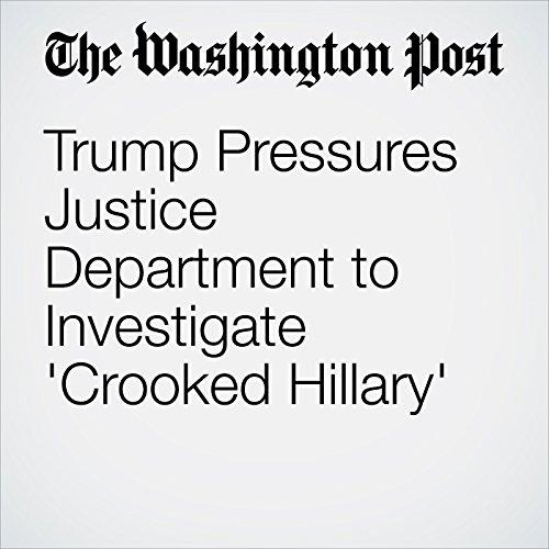 Trump Pressures Justice Department to Investigate 'Crooked Hillary' copertina