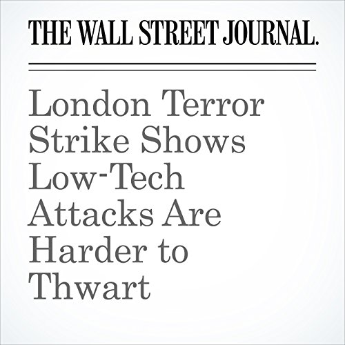 London Terror Strike Shows Low-Tech Attacks Are Harder to Thwart copertina