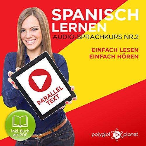 Couverture de Spanisch Lernen | Einfach Lesen | Einfach Hören | Paralleltext Audio-Sprachkurs Nr. 2