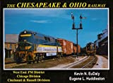 The Chesapeake and Ohio Railway: West End- PM District, Chicago Division, Cincinnati & Russell Divisions