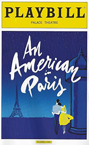 An American in Paris Playbill May 2015 on Broadway Palace Theatre Music and Lyrics By George Gershwin and Ira Gershwin with Robert Fairchild Leanne Cope Veanne Cox Jill Paice Brandon Uranowitz Max Von Essen