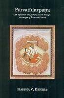Parvatidarpana: An Exposition of Kashmir Saivism Through the Images of Siva and Parvati