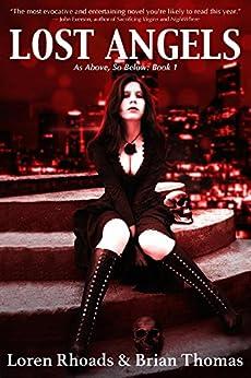 Lost Angels: As Above, So Below: Book 1 by [Loren Rhoads, Brian Thomas]