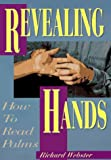 Revealing Hands: How to Read Palms - Richard Webster