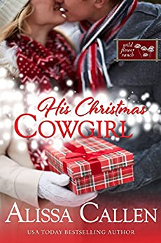 His Christmas Cowgirl (Wildflower Ranch Book 6) by [Alissa Callen]