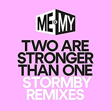 Two Are Stronger Than One (Stormby Remixes)