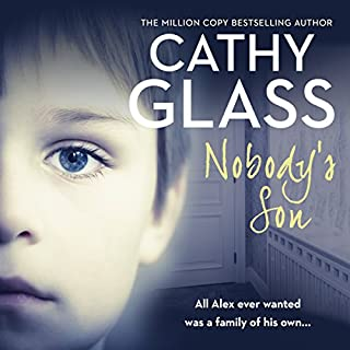 Nobody's Son                   By:                                                                                                                                 Cathy Glass                               Narrated by:                                                                                                                                 Denica Fairman                      Length: 8 hrs and 50 mins     21 ratings     Overall 4.7